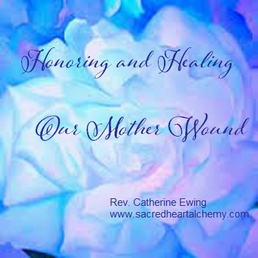 Honoring and Healing Our Mother Wound